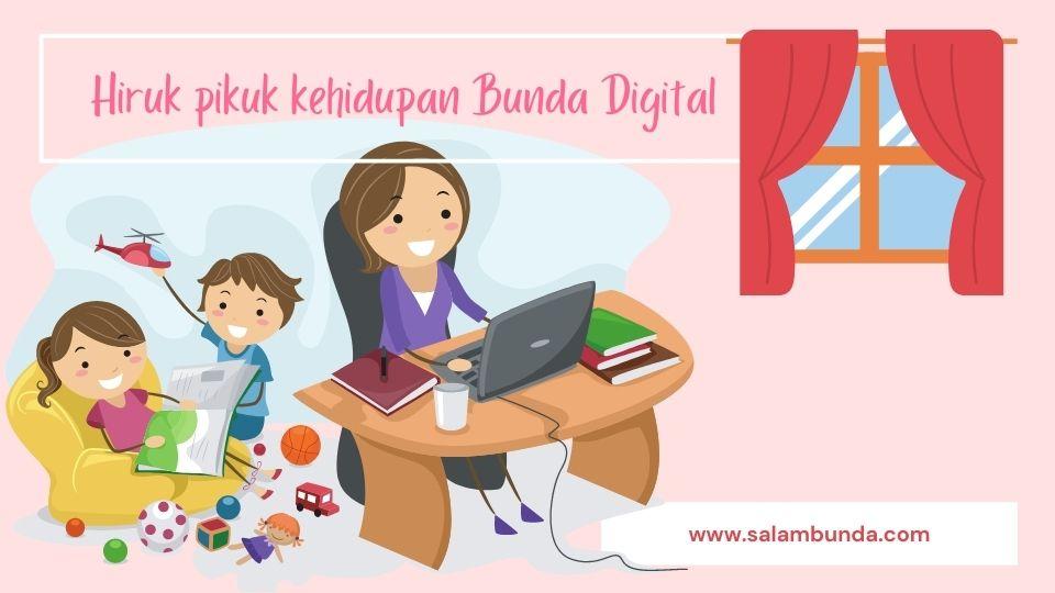 kehidupan bunda digital