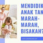 mendidik anak tanpa marah