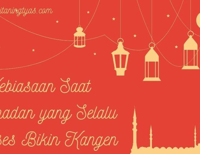 kebiasaan saat ramadan yang ngangenin