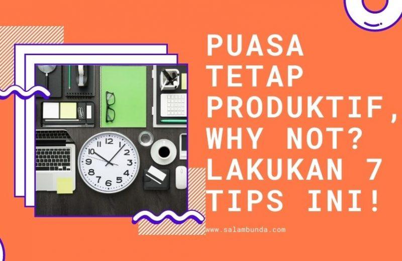 tips puasa tetap produktif